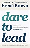 #9: Dare to Lead: Brave Work. Tough Conversations. Whole Hearts.