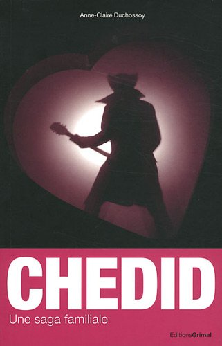 Les Chedid : Une saga familiale