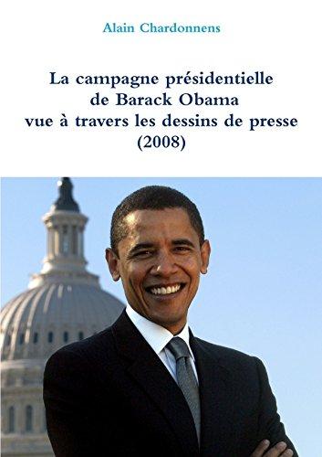 La campagne présidentielle de Barack Obama à travers les dessins de presse (2008) par Alain Chardonnens