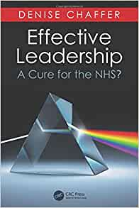 effective leadership in the nhs The nhs leadership academy - healthcare leadership model 4  effective  leadership is an essential component in ensuring that we deliver excellence  every.