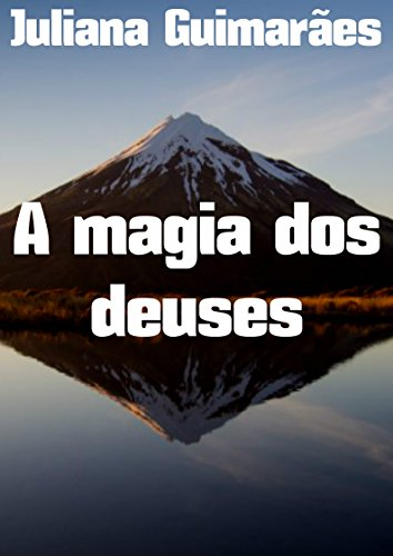 A magia dos deuses  (Portuguese Edition)