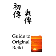 The Quick Guide to Reiki: all about Original Japanese Reiki (Quick Reiki Guides Book 3) (English Edition)