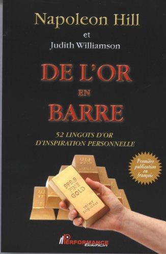 De l'or en barre - 52 lingots d'or d'inspiration personnelle par Napoleon Hill