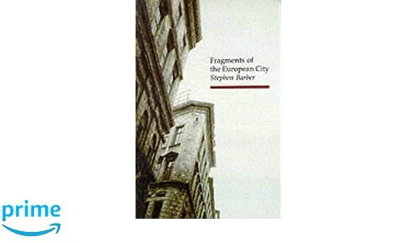 Fragments of the European City (Topographics)