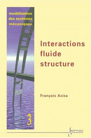 Modélisation des systèmes mécaniques. Tome 3, Interactions fluide-structure