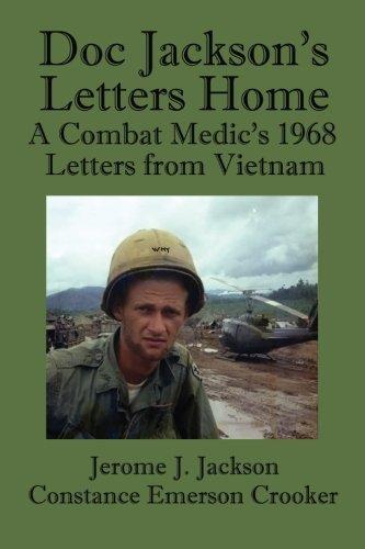Doc Jackson's Letters Home: A Combat Medic's 1968 Letters from Vietnam (Letters Home From Vietnam)