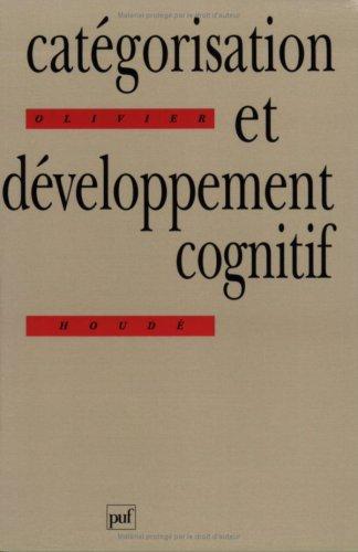 Catégorisation et développement cognitif par Olivier Houdé
