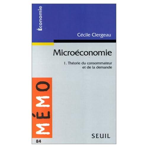 Microéconomie, tome 1 : Théorie du consommateur et de la demande