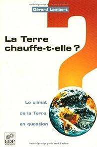 La Terre chauffe-t-elle ? par Gérard Lambert