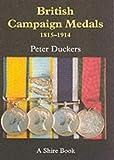British Campaign Medals 1815-1914 (Shire Album)