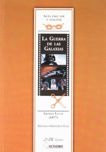 Guía para ver y analizar : La Guerra de las Galaxias. George Lucas (1977) (Guías para ver y analizar cine)