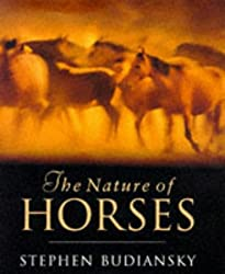 The Nature of Horses: Their Evolution, Intelligence and Behaviour