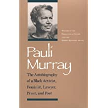 Pauli Murray: The Autobiography of a Black Activist, Feminist, Lawyer, Priest, and Poet