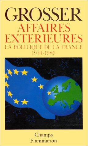 AFFAIRES EXTERIEURES. : La politique de la France 1944-1989