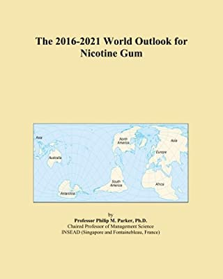 The 2016-2021 World Outlook for Nicotine Gum from ICON Group International, Inc.