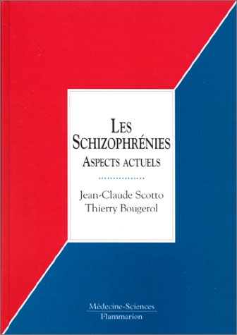 LES SCHIZOPHRENIES. : Aspects actuels