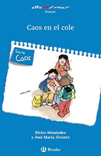 Caos en el cole (Castellano - A Partir De 6 Años - Altamar) por Elvira Menéndez