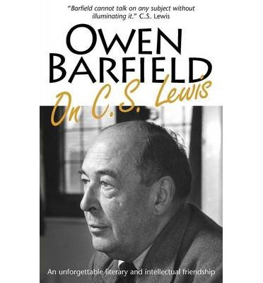[(Owen Barfield on C.S. Lewis )] [Author: Owen Barfield] [May-2011]