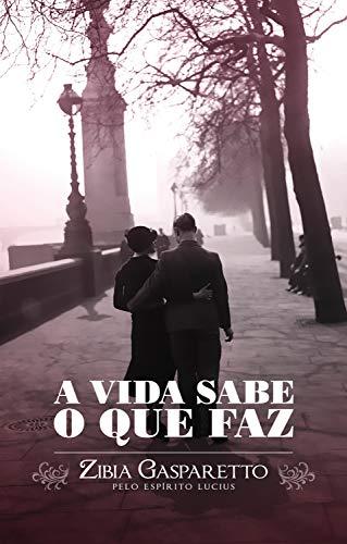 A vida sabe o que faz (Portuguese Edition)