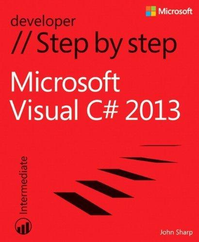 Microsoft Visual C# 2013 Step by Step (Step by Step Developer) by Sharp, John (2013) Paperback