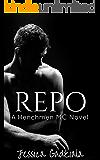 Repo (The Henchmen MC Book 4)