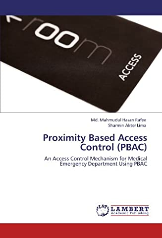 Proximity Based Access Control (PBAC): An Access Control Mechanism for Medical Emergency Department Using PBAC