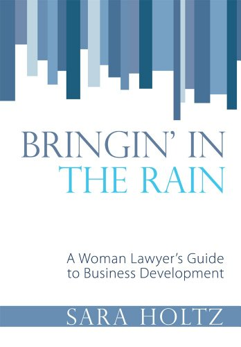 bringin-in-the-rain-a-woman-lawyers-guide-to-business-development-english-edition