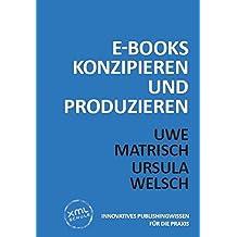 E-Books konzipieren und produzieren: 2.Auflage (Innovatives Publishingwissen für die Praxis)