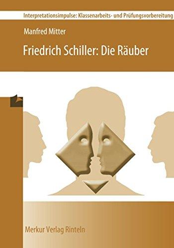 Friedrich Schiller: Die Räuber: Interpretationsimpulse: Klassenarbeits- und Prüfungsvorbereitung