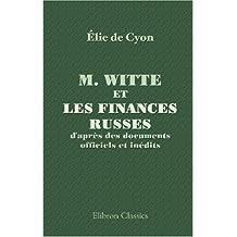 M. Witte et les finances russes d'après des documents officiels et inédits