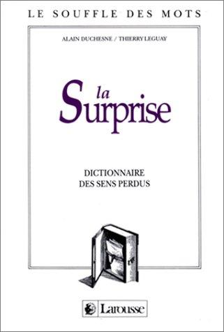 La surprise : Dictionnaire des sens perdus