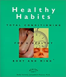 Healthy Habits: Total Conditioning for a Healthy Body and Mind