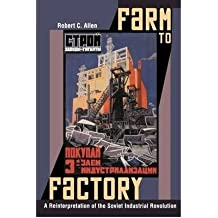[{ Farm to Factory: A Reinterpretation of the Soviet Industrial Revolution (Princeton Economic History of the Western World) By Allen, Robert C ( Author ) Jul - 26- 2009 ( Paperback ) } ]