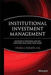 Institutional Investment Management: Equity and Bond Portfolio Strategies and Applications by Frank J. Fabozzi (2009-10-05)