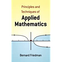 The Principles and Techniques of Applied Mathematics: A Historical Survey with 680 Illustrations (Dover Books on Mathematics)