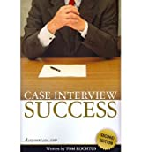 (Case Interview Success) By Tom Rochtus (Author) Paperback on (Oct , 2011)