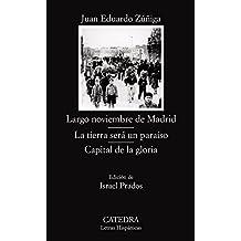 Largo noviembre de Madrid; La tierra será un paraíso; Capital de la gloria (Letras Hispánicas)