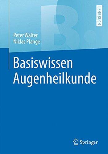 Basiswissen Augenheilkunde (Springer-Lehrbuch)