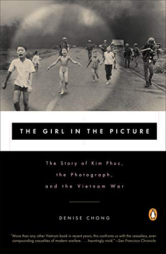 The Girl in the Picture: The Story of Kim Phuc, the Photograph, and the Vietnam War (English Edition) por Denise Chong