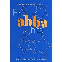 Abba Five Hits For Satb With Piano Accompaniment -For SATB choir with piano accompaniment-: Noten für Gesang, Klavier