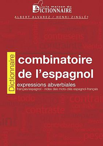 Dictionnaire combinatoire français-espagnol : Expressions adverbiales français/espagnol, index des mots-clés espagnol-français
