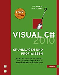 Visual C# 2010 -- Grundlagen und Profiwissen