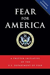 Fear for America: A Twitter Initiative of the U.S. Department of Fear by U.S. Department of Fear (2014-08-22)