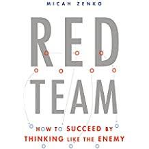 Red Team: How to Succeed By Thinking Like the Enemy (English Edition)
