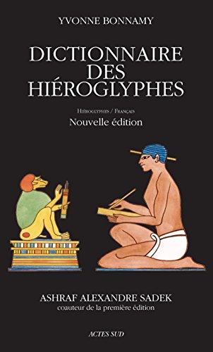Dictionnaire des hiéroglyphes: Hiéroglyphes/Français (ESSAIS SCIENCES) par Bonnamy Yvonne
