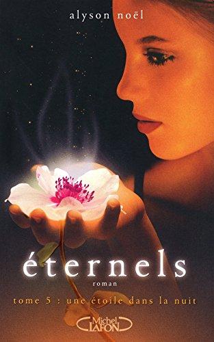Eternels, Tome 5 : L'étoile de la nuit par Alyson Noël