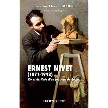 Ernest Nivet (1871-1948) : Vie et destinée d'un praticien de Rodin