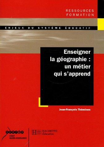 Enseigner la géographie : Un métier qui s'apprend
