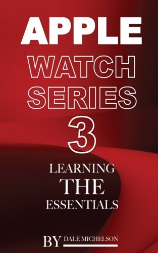 Apple Watch Series 3: Learning the Essentials