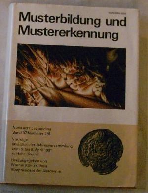 Musterbildung und Mustererkennung. Vorträge anlässlich der Jahresversammlung vom 6. bis 9. April 1991 zu Halle (Saale)